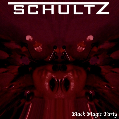 Schultz - Black Magic Party (2020)