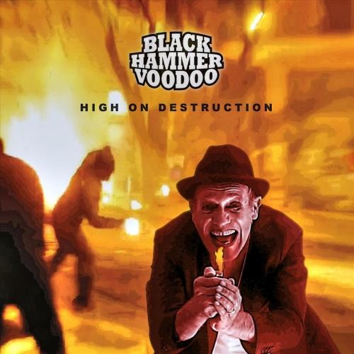 Black Hammer Voodoo - High on Destruction (2020)