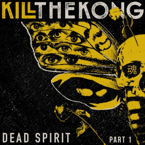 Kill the Kong - Dead Spirit, Pt. 1 (EP) (2020)