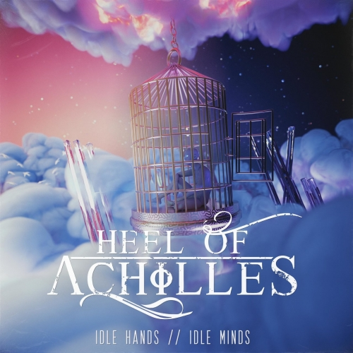Heel of Achilles - Idle Hands, Idle Minds (2020)