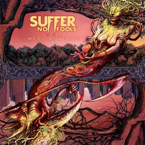 Suffer No Fools - We Die As We Live (2020)