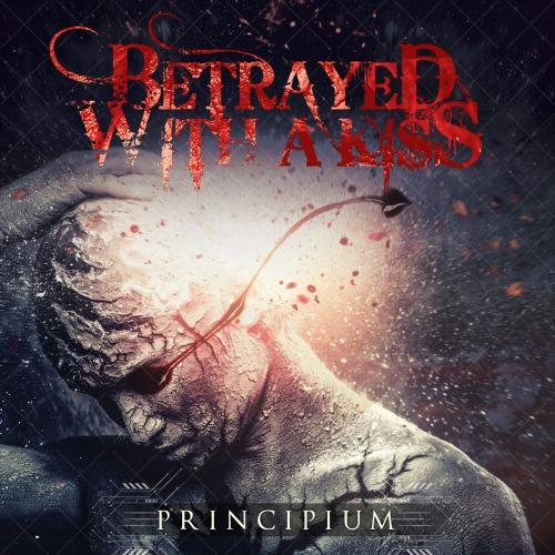 Betrayed With A Kiss - Principium (2020)