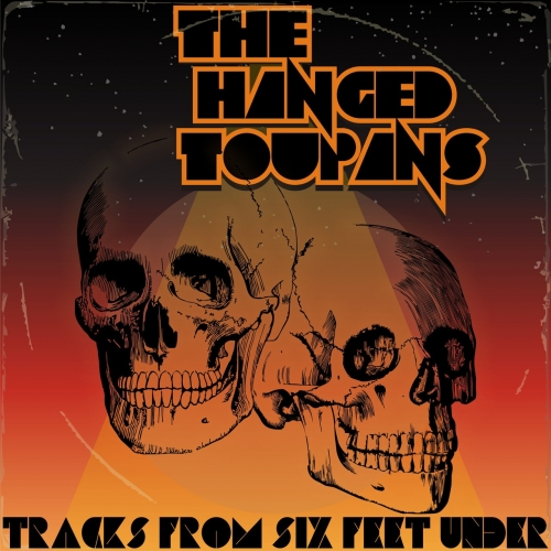 The Hanged Toupans - Tracks from Six Feet Under (EP) (2020)