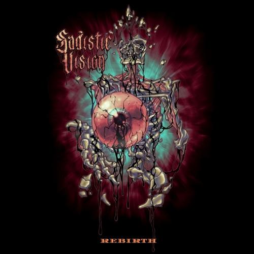 Sadistic Vision - Rebirth (2020)
