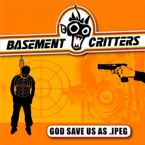 Basement Critters - God Save Us as .Jpeg (2020)