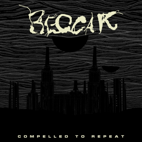 Beggar - Compelled to Repeat (2020)