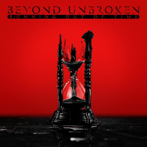 Beyond Unbroken - Running Out of Time (2020)