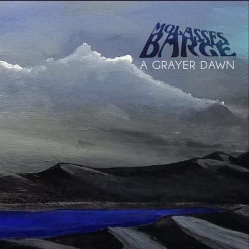 Molasses Barge - A Grayer Dawn (2020)