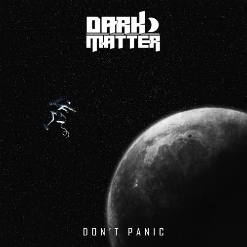 Dark Matter - Don't Panic (EP) (2020)