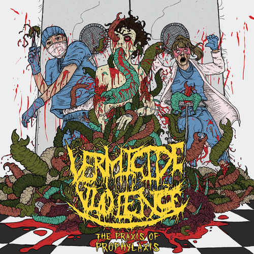 Vermicide Violence - The Praxis of Prophylaxis (2020)