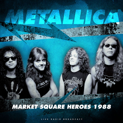 Metallica - Market Square Heroes 1988 (live) (2020)