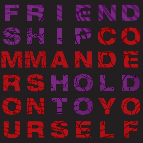 Friendship Commanders - Hold On To Yourself (EP) (2020)