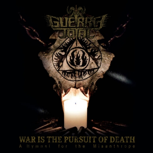 Guerra Total - War Is the Pursuit of Death: A Hymnal for the Misanthrope (2020)