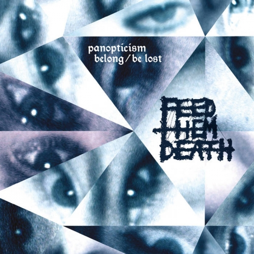 Feed Them Death - Panopticism: Belong/Be Lost (2020)