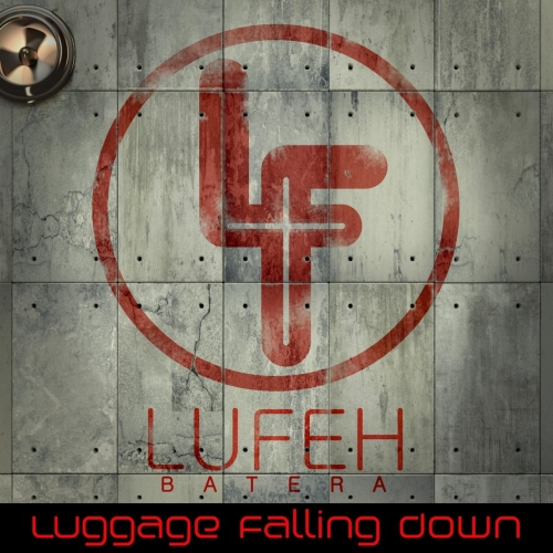 Lufeh Batera - Luggage Falling Down (2020)