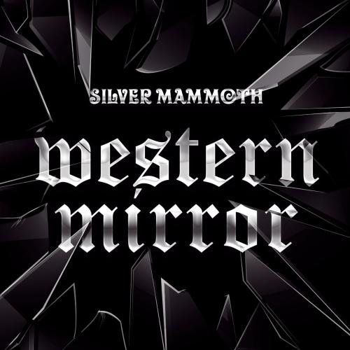 Silver Mammoth - Western Mirror (2020)