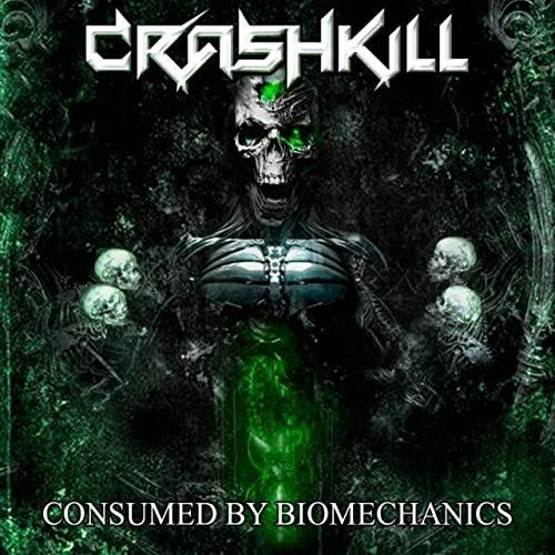 Crashkill - Consumed By Biomechanics (2020)