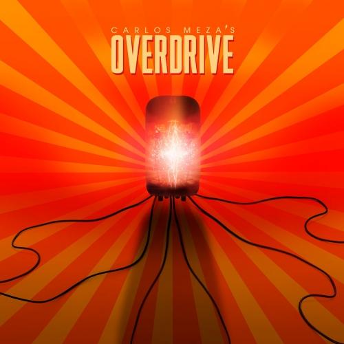 Carlos Meza's Overdrive - Carlos Meza's Overdrive (2020)