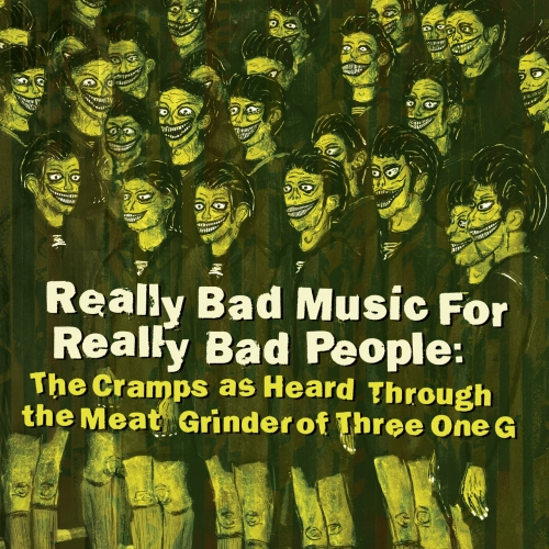Various Artists - Really Bad Music for Really Bad People: The Cramps as Heard Through the Meat Grinder of Three One G (2020)
