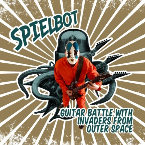 Spielbot - Guitar Battle with Invaders from Outer Space (2020)