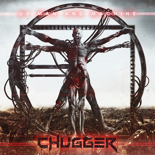 Chugger - Of Man and Machine (2020)