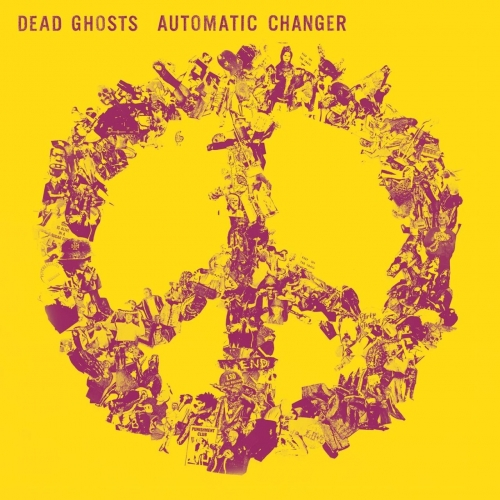Dead Ghosts - Automatic Changer (2020)