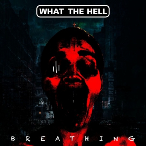 What the Hell - Breathing (2020)
