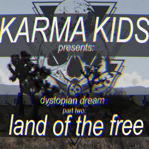 Karma Kids - Dystopian Dream, Pt. 2: Land of the Free (2020)