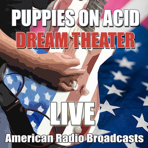 Dream Theater - Puppies On Acid (Live) (2020)