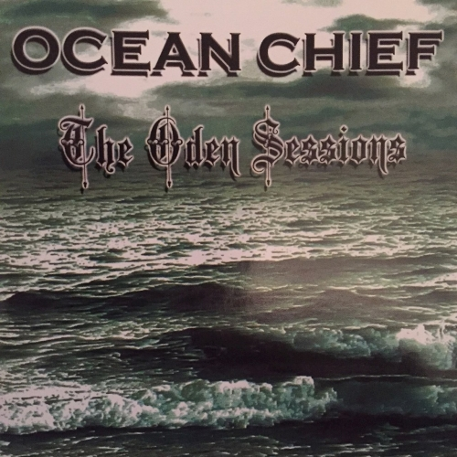 Ocean Chief - The Oden Sessions (2016)