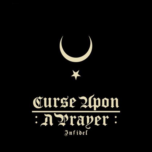 Curse upon a Prayer - Infidel (2020)