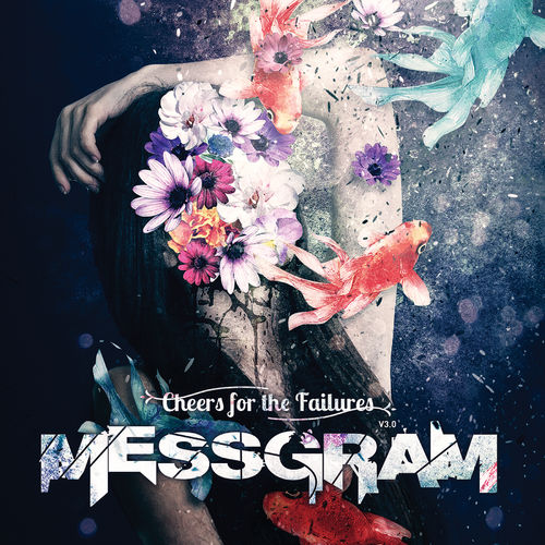 Messgram - Cheers For The Failures (2020)