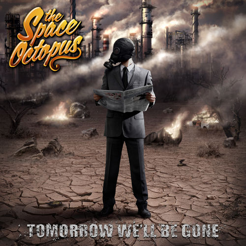 The Space Octopus - Tomorrow We'll Be Gone (2020)