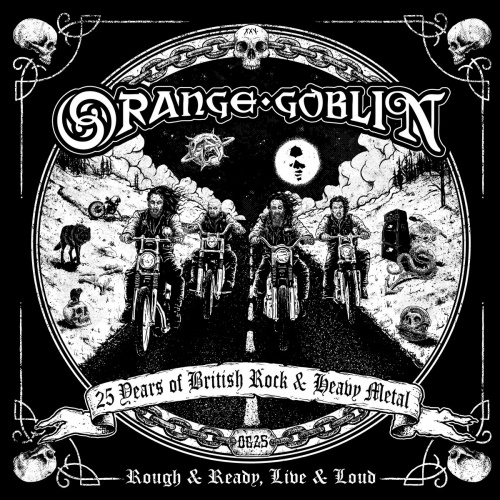Orange Goblin - Rough & Ready, Live & Loud (2020)