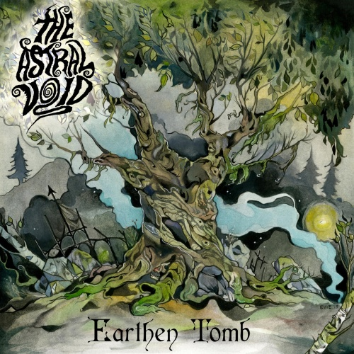 The Astral Void - Earthen Tomb (2020)