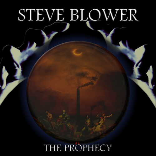 Steve Blower - The Prophecy (2020)