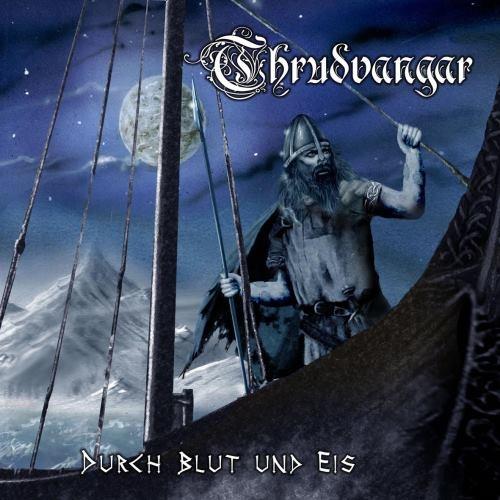 Thrudvangar - Durсh Вlut Und Еis (2010)