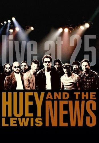 Huey Lewis And The News - Live At 25 (2005)