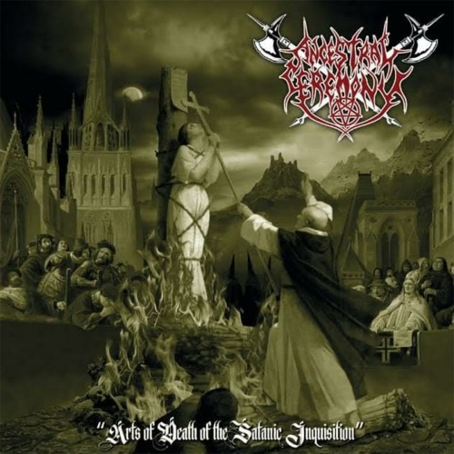 Ancestral Ceremony - Arts of Death of the Satanic Inquisition (2020)