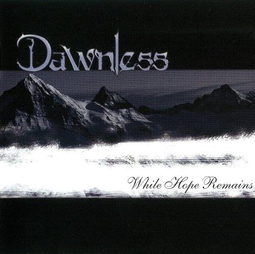 Dawnless - Whilе Норе Rеmаins (2008) [2010]