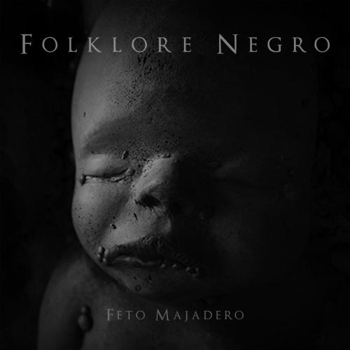Feto Majadero - Foklore Negro (2020)