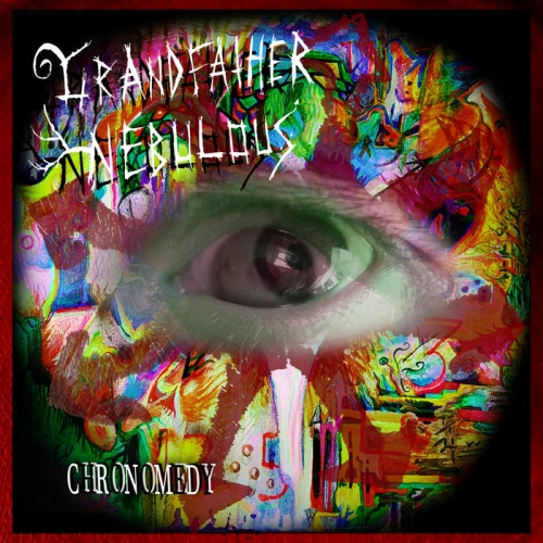 Grandfather Nebulous - Chronomedy (2020)