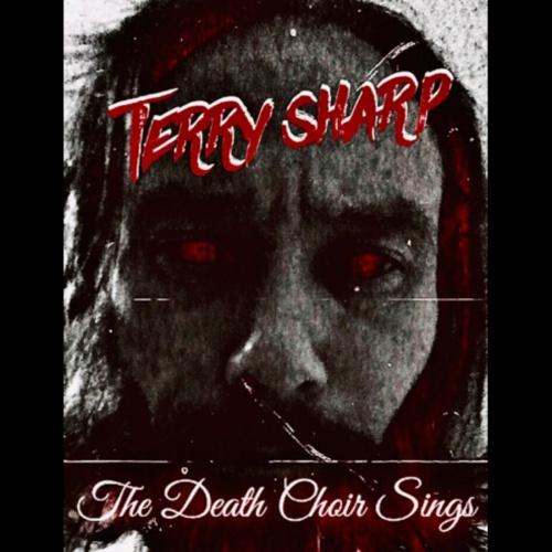 Terry Sharp - The Death Choir Sings (2020)