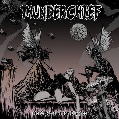 Thunderchief - No Sufferance for Thy Fools (2020)