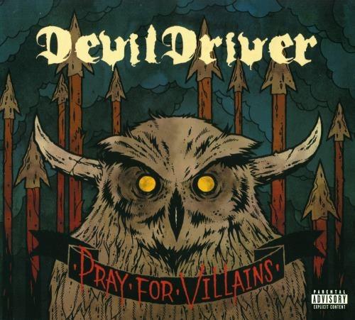 DevilDriver - Рrау Fоr Villаins [Limitеd Еditiоn] (2009)