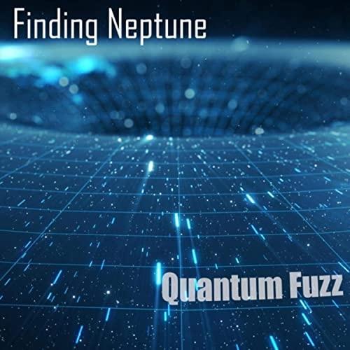Finding Neptune - Quantum Fuzz (2020)