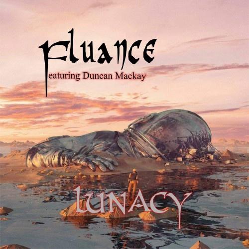 Fluance (feat. Duncan Mackay) - Lunacy (2020)
