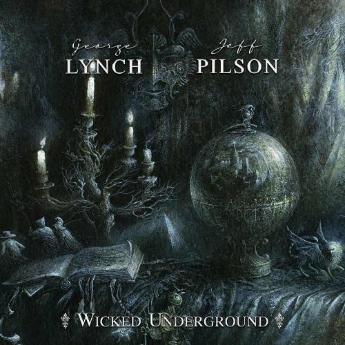 GEORGE LYNCH & JEFF PILSON – Wicked Underground [2020 reissue +1]