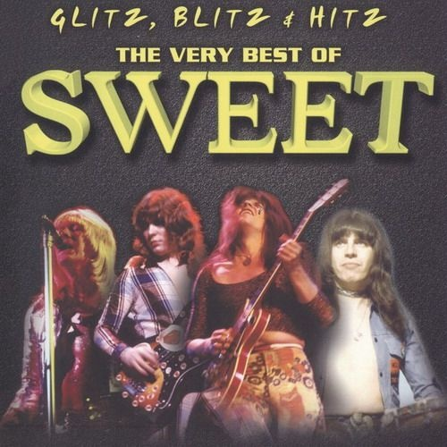 Sweet - Glitz, Blitz & Hitz - The Very Best Of Sweet (2003)