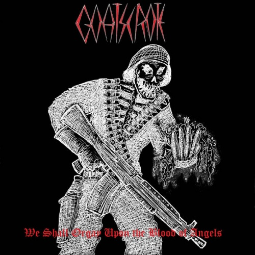 Goatscrote - We Shall Orgy Upon The Blood Of Angels (2020)